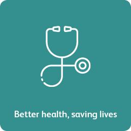 Better health, saving lives
